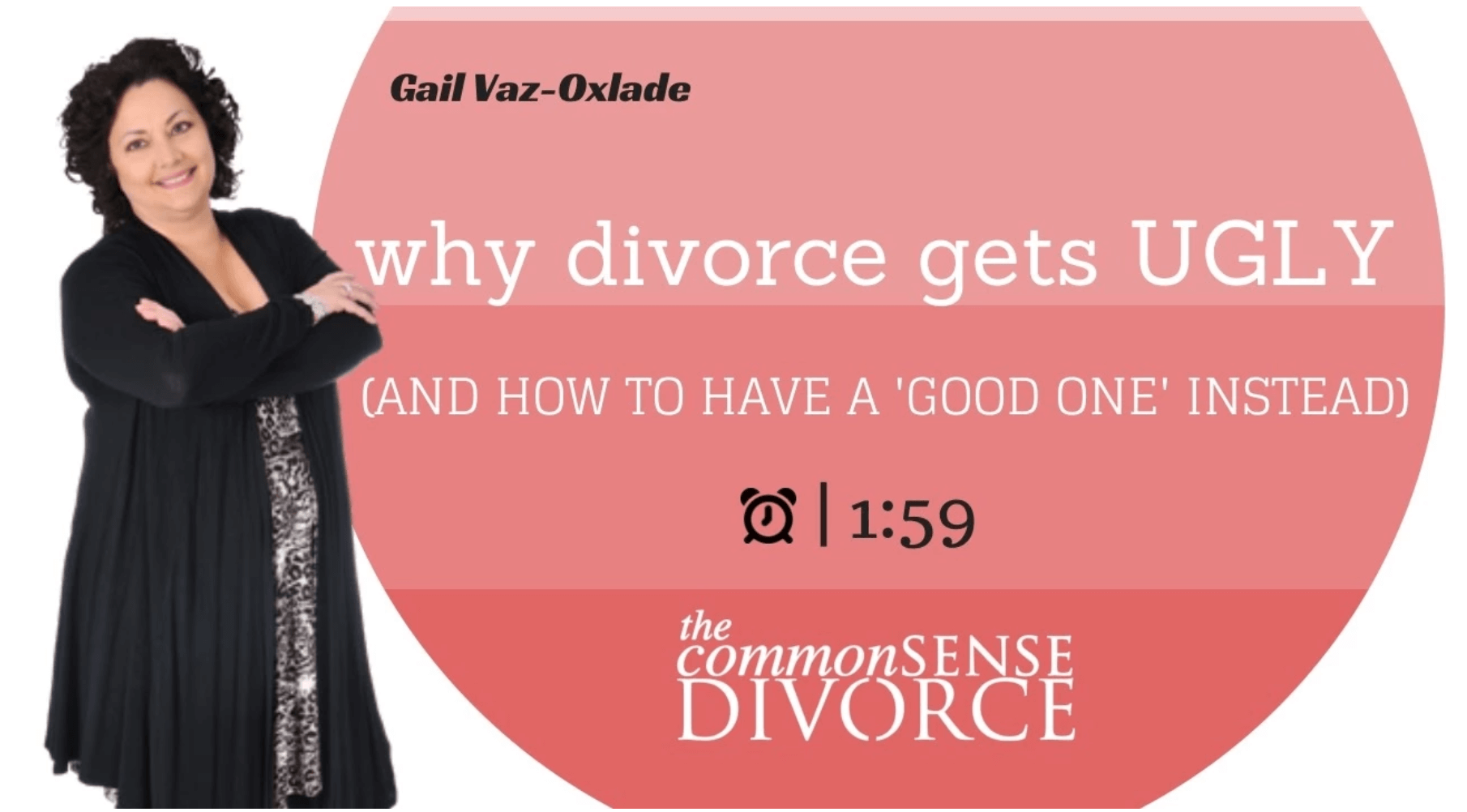 Why Divorce Gets Ugly (and How to Have a 'Good Divorce' Instead) 5