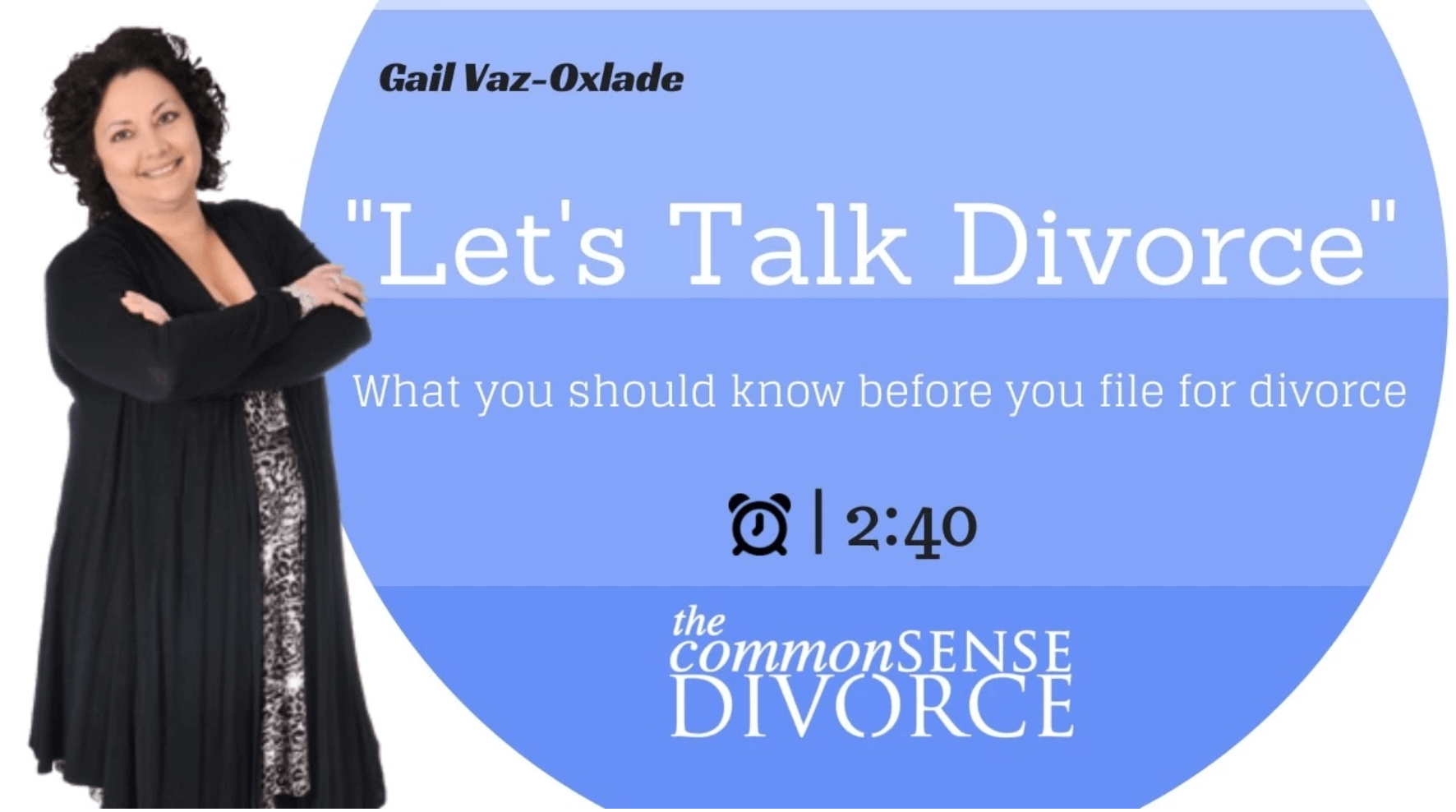 Let's Talk Divorce with Gail Vaz-Oxlade 7